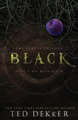 Black: The Birth of Evil Ted Dekker